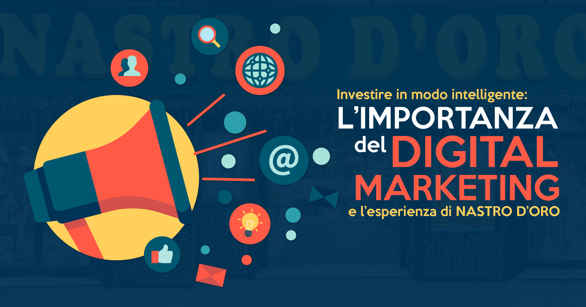 Investire in modo intelligente: l´importanza del digital marketing e l´esperienza di Nastro d´Oro